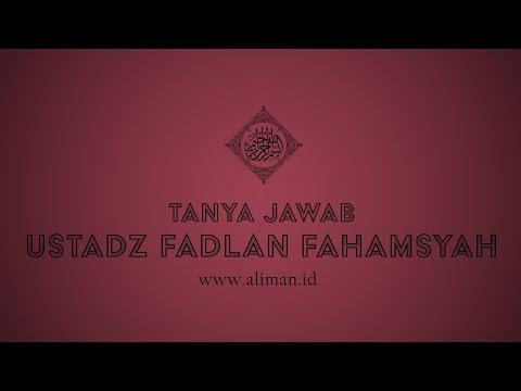 Tanya Jawab : Apakah Benar Salafi Tidak Bermadzhab ? - Ustadz Fadlan Fahamsyah, Lc., M.H.I