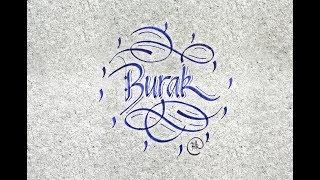Kaligrafi ile İsim Yazma - Burak  (HD)