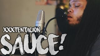 XXXTENTACION - Sauce! (Kid Travis Cover)