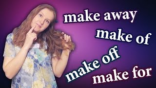 English phrasal verbs - make away, make for, make of, make off - MAKE part 1