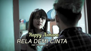 Happy Asmara - Rela Demi Cinta (   )