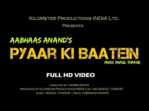 Pyaar Ki Baatein | Mukul ThakurAabhaas Anand | Official Video...