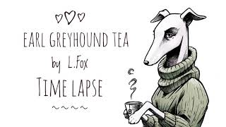 Time lapse Illustration || Earl Greyhound Tea - Process Video