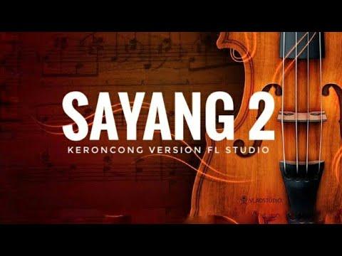 SAYANG 2 - Keroncong Version FL Studio + Lyric