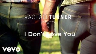 Rachael Turner I Don't Love You