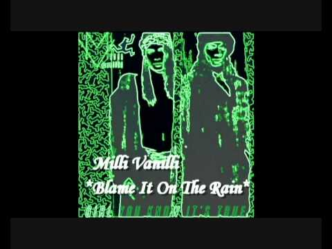 Milli Vanilli**Blame It On The Rain** - Diane Warren