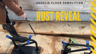 Skoolie Floor Demo - Rise and Grind - Rust Reveal