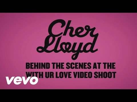Cher Lloyd - With Ur Love (behind The Scenes) Ft. Mike Posner video