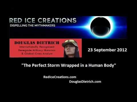 """Douglas Dietrich """"Perfect Storm Wrapped in a Human Body""""- 23 Sept 2012"""