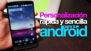 Personalización rápida y sencilla en tu Android