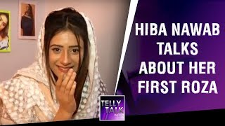 Hiba Nawab Talks About The Holy Month Of Ramzan & Reveals The Time She Kept Her First Roza