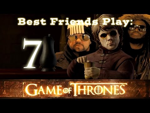 Best Friends Play Game of Thrones: Iron From Ice (Part 7)