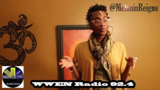 WWEN Radio 92.4 Indie Artist Spotlight Feat. Melanin Reigns