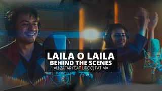 Laila o Laila - Ali Zafar ft Urooj Fatima | Behind The Scenes | Lightingale Productions