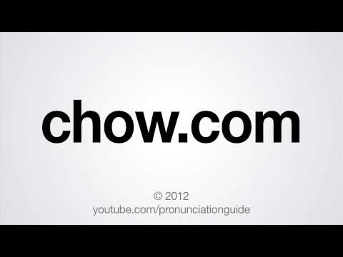How to Pronounce chow.com