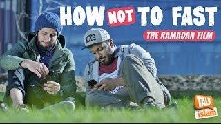 HOW NOT TO FAST | #RAMADAN FILM