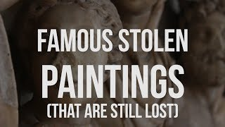 Famous Stolen Paintings - MOTHERLOADED