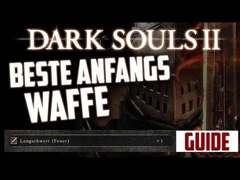 Dark Souls 2 - BESTE ANFANGS WAFFE Guide