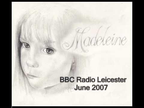 AUDIO - Radio Leicester - Madeleine McCann - June 2007