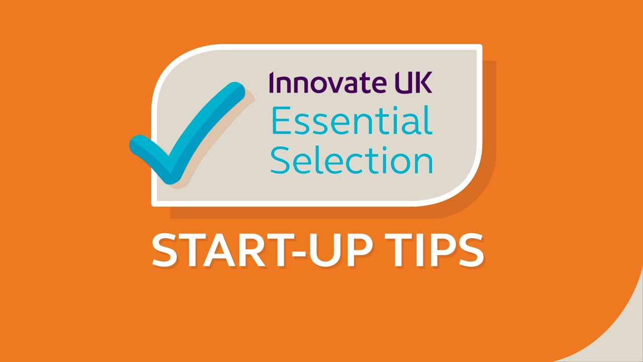 Innovate UK's Essential Tips For Start-Ups