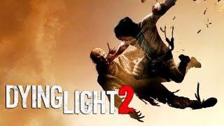 Dying Light 2 - Первый Официальный Трейлер Е3 2018