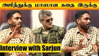 I Have a Great Story for Thala Ajith – Exclusive Interview With Director Sarjun | Nayanthara