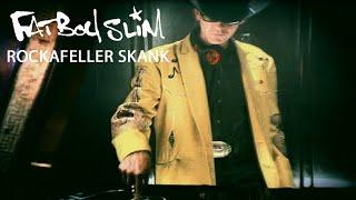 Rockafeller Skank By Fatboy Slim Official Audio