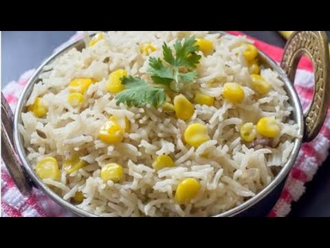 corn pulao recipe | कॉर्न पुलाव रेसिपी | how to make sweet corn pulao | Easy & Tasty |
