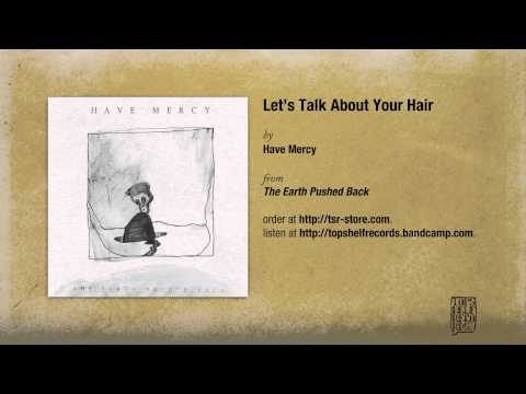 Have Mercy - Lets Talk About Your Hair