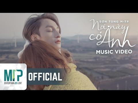 NƠI NÀY CÓ ANH | OFFICIAL MUSIC VIDEO | SƠN TÙNG M-TP thumbnail