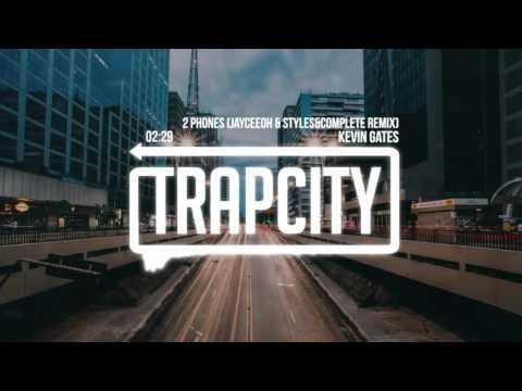 Kevin Gates - 2 Phones (Jayceeoh x Styles&Complete Remix)