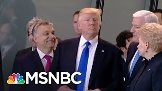 Are World Leaders Trolling President Donald Trump? | The 11th Hour | MSNBC