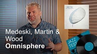 Medeski, Martin & Wood with Alarm Sound – Omnisphere   JAZZ TEST