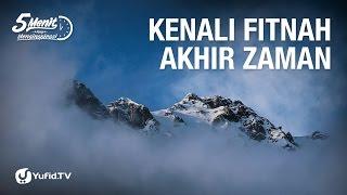 5 Menit yang Menginspirasi: Kenali Fitnah Akhir Zaman - Ustadz Dr. Syafiq Riza Basalamah, M.A