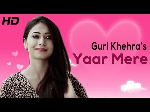 Brand New Punjabi Song Yaar Mere By Guri Khehra Music Diljit Singh | Full Hd Punjabi Video video