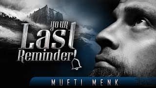 Your Last Reminder!  ┇ Emotional & Scary ┇ by Mufti Menk ┇ TDR Production ┇