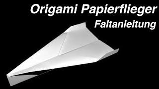 Papierflieger falten / basteln der weit fliegt Anleitung - Handcraft Channel