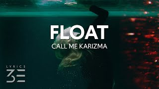 Call Me Karizma - Float
