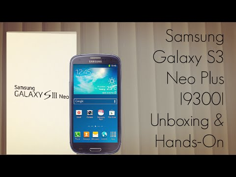 Samsung Galaxy S3 Neo Plus I9300I Unboxing & Hands-On - AdvicesMedia