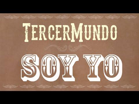 TercerMundo - Soy Yo