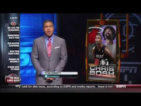 May 17 ,2013 - ESPN -  E:60 - Chris Bosh (Behind the Scene of Chris Bosh's Life)