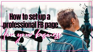 How To Set Up A Professional Looking Facebook Page For Your Business
