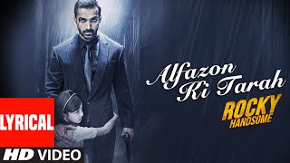 Alfazon Ki Tarah Lyrical Video Song | ROCKY HANDSOME | John Abraham, Shruti Haasan | Ankit Tiwari