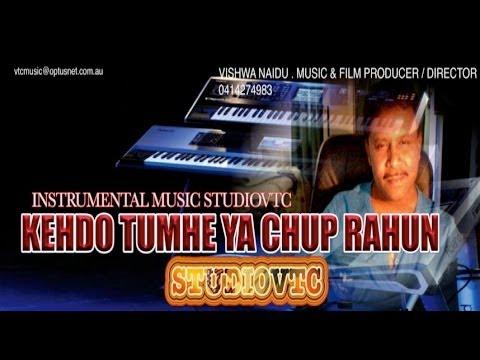 KEHDO TUMHE YA CHUP RAHON INSTRUMENTAL MUSIC STUDIOVTC AUSTRALIA...