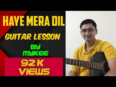 Haye mera Dil - Alfaaz Feat. Honey Singh Guitar lesson by Mykee...