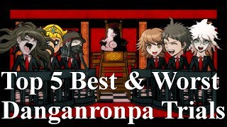 Top 5 Best & Worst Danganronpa Trials