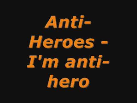 Anti-Heros - Im An Anti Hero