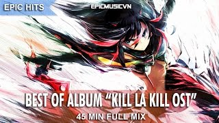 Epic Hits | The Best of Album Kill la Kill OST | 1-hour Epic Music Mix | Epic Hybrid | EpicMusicVN