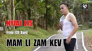 Mam Li Zam Kev - Nyiaj Lis [From ICU Band] Official Audio !! Hmong Song 2017-2018 !!