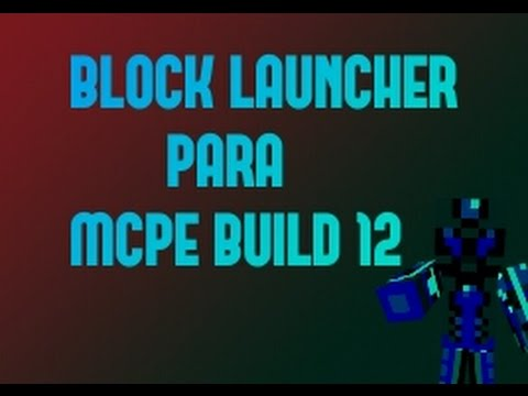 Block Launcher 1.9.3 / Minecraft Pe 0.11.0 Build 12 + APK